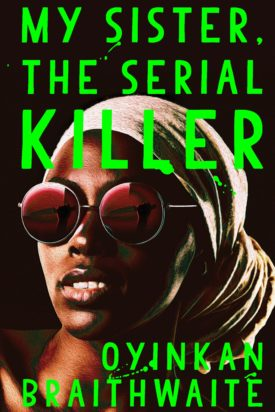 My Sister, The Serial Killer - a Book Review